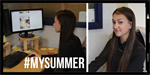 #mysummer – Gain work experience, just like Amber